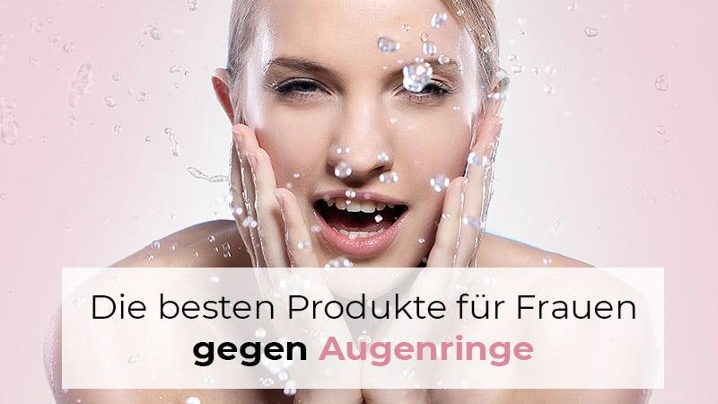 Die besten Produkte gegen Augenringe
